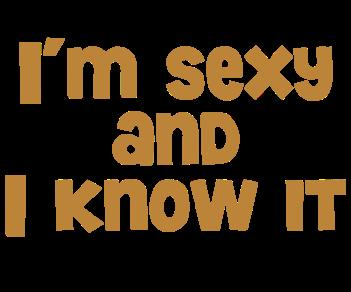 I m sexy